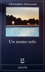 Christopher Isherwood, Un uomo solo, Adelphi 2009, cop. (part.), 1