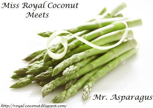 Miss Royal Coconut meets Mr. Asparagus(Ημερομηνία Λήξης του Διαγωνισμού 15 Μαϊου 2010)