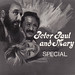 Peter Paul and Mary Special