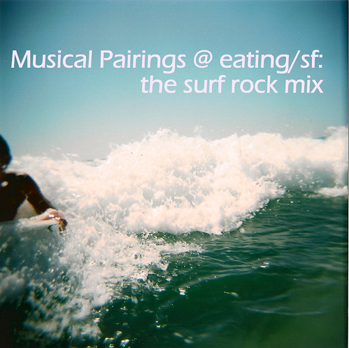 Musical Pairings Eating Sf The Surf Rock Mix Turntable Kitchen