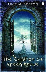 4336973160 c36885922f m Top 100 Childrens Novels #90: The Children of Green Knowe by L.M. Boston