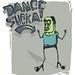 Dance Sucka!