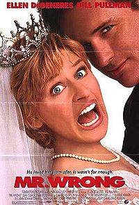 the poster from Ellen Degeneres 1996 movie Mr. Wrong, which reatures Ellen in a wedding dress facing the camera and screaming