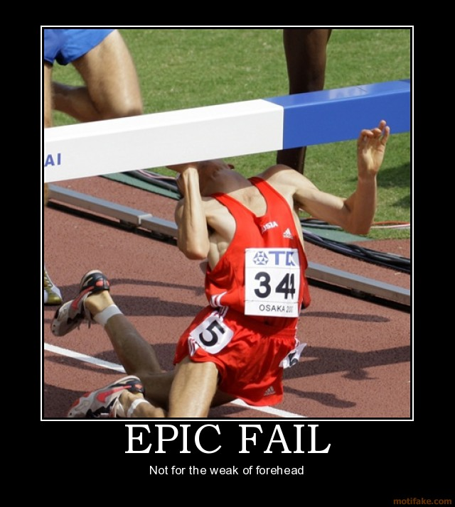 epic-fail-sports-fail-epic-forehead-weak-retard-demotivational-poster-1206344902