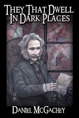 They That Dwell in Dark Places by Daniel McGachey (Ghost House, 2009) Cover and interior art by Julia Helen Jeffrey