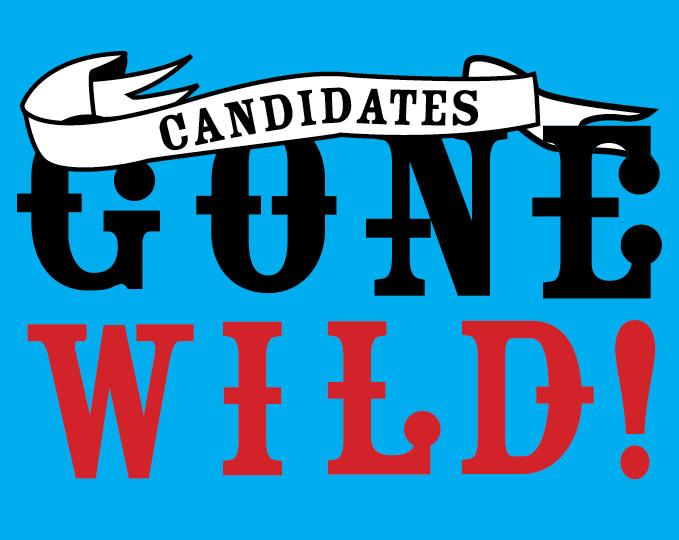 Candidates Gone Wild!