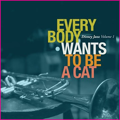everybody wants to be a cat disney records jazz