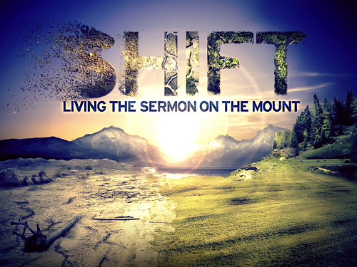 Shift - Living the Sermon on the Mount