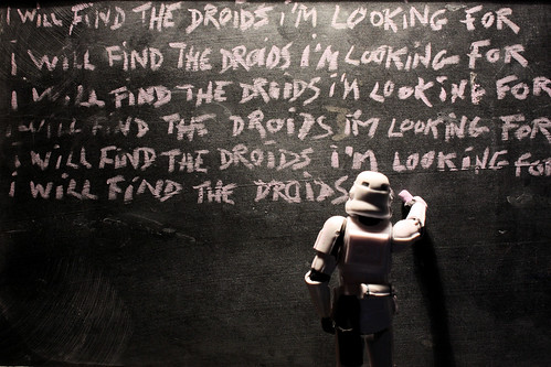 I will find the droids I'm looking for I will find the droids I'm looking for I will find the droids I'm looking for