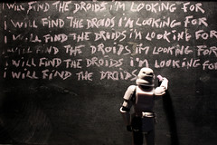 I will find the droids I\'m looking for I will find the droids I\'m looking for I will find the droids I\'m looking for