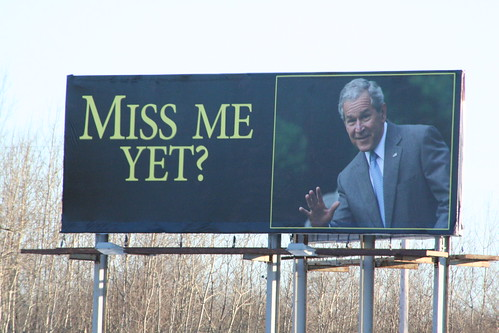 "George W. Bush ""MISS ME YET?"" billboard"
