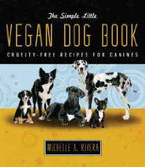 The Simple Little Vegan Dog Book by Michelle Rivera (2009)