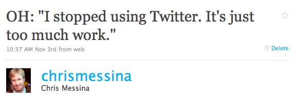 """Twitter / Chris Messina: OH: """"I stopped using Twitt ..."""