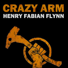 Crazy Arm - Henry Fabian Flynn