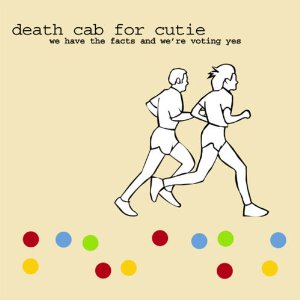 Death Cab For Cutie - We Have The Facts...