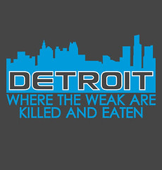 Detroit Where the Weak are Killed and Eaten