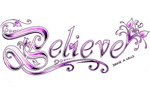 2nd Believe Tattoo design in Vilvaldi Font with my stylized lettering.