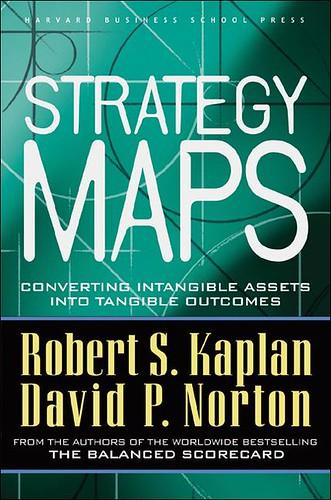 Strategy Maps by Robert S. Kaplan and David P. Norton Web-Ready Jacket Image 72dpi