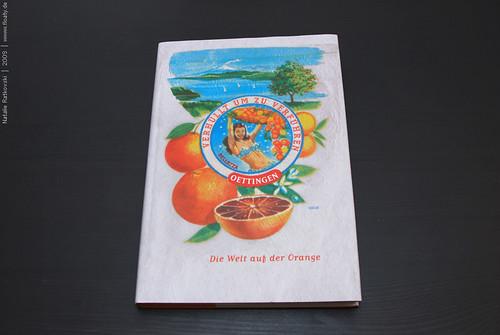Verhüllt um zu verführen: Die Welt auf der Orange