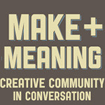Make and meaning blog