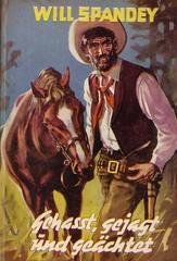 Will Spandey / Gehasst, gejagt und geächtet (micky the pixel) Tags: vintage buch book cowboy pulp livre pennydreadfuls leihbuch dimenovels groschenromane hönneverlag wildwestroman willspandey gehasstgejagtundgeächtet