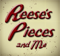Reeses Pieces and Me