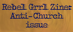 Rebel Grrl Zine: the Anti-Church issue page link