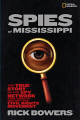 4302400906 59f8f9f5f5 m Review of the Day: Spies of Mississippi by Rick Bowers