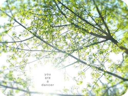you are a dancer