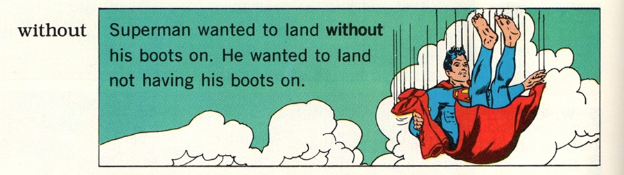 (Superman wanted to land WITHOUT his boots on. He wanted to land not having his boots on.)