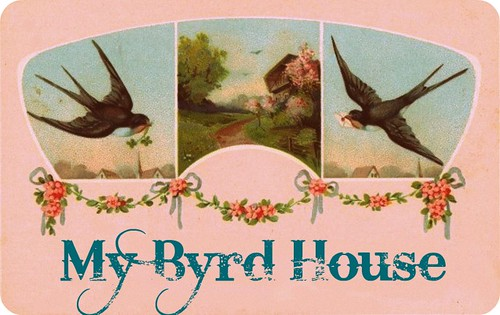 My Byrd House