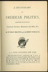 A Dictionary of American Politics, Comprising ...
