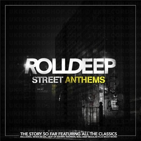 roll deep street anthems