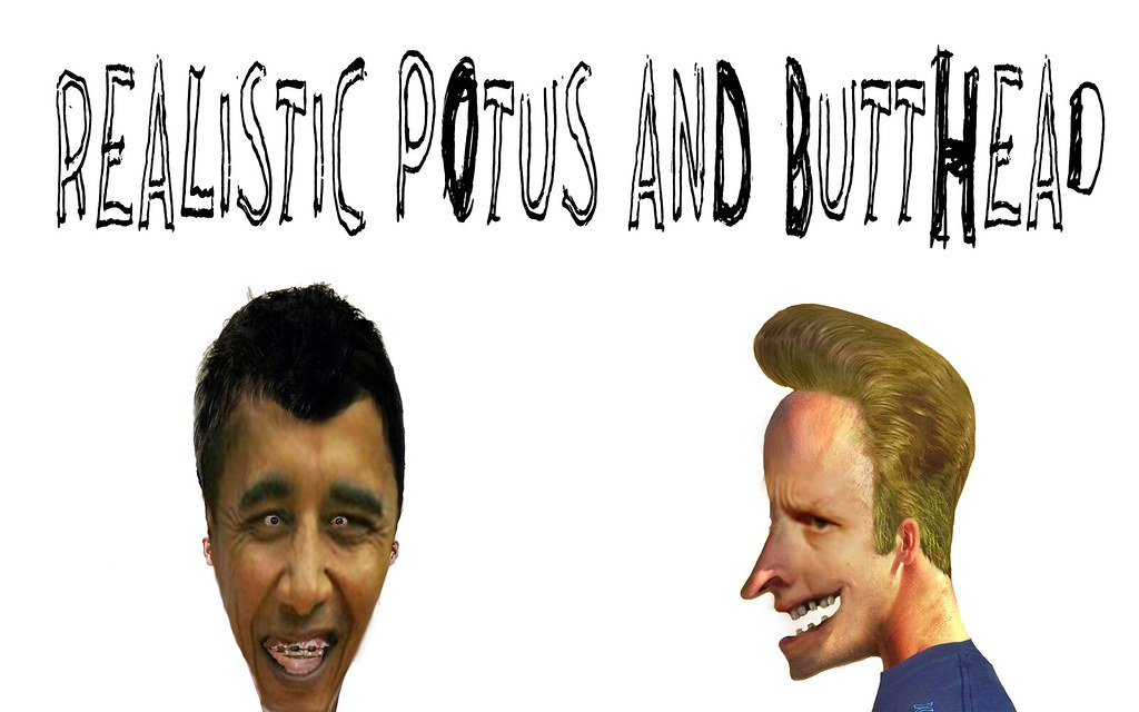 REALISTIC POTUS AND BUTTHEAD