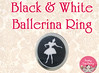 Black & White Ballerina Ring