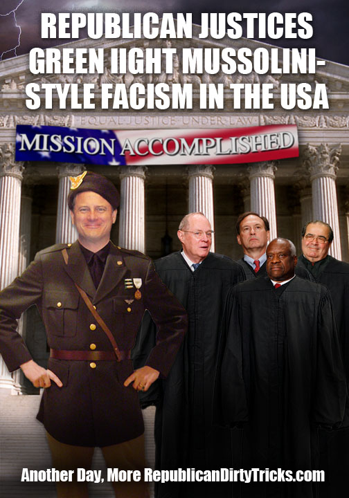 Republican Justices Green Light Mussolini Style Facism in the United States Image
