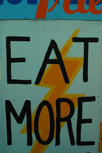 eat more.