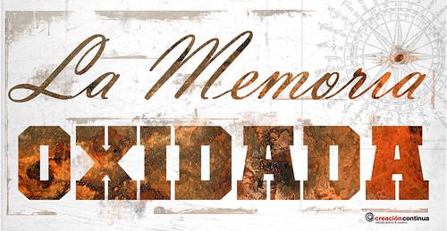 La Memoria Oxidada
