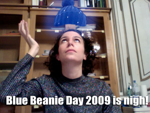Blue Beanie Day 2009 is nigh!