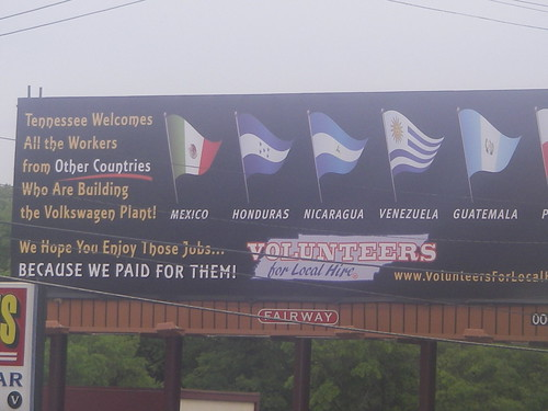 Tennessee welcomes all the workers from OTHER COUNTRIES who are building the Volkswagen plant.   We hope you enjoy those jobs...BECAUSE WE PAID FOR THEM!