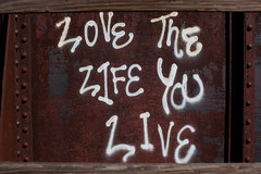 """Love the Life You Live"" (Nick, Programmerman) Tags: graffiti 5014 inspirationalgraffiti 5dii fortkearnystaterecreationarea geo:lat=40661235 geo:lon=98986733"