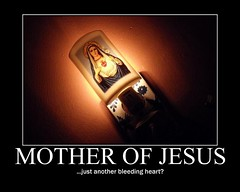 d mother of jesus (dmixo6) Tags: march funny motivator heart mary religion jesus mother health despair government bleedingheart motivation muskoka demotivator motivate liberals motivational demotivation demotivational bleedingheartliberals dmixo6