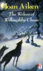 4361800384 d3d96d84ee m Top 100 Childrens Novels #57: The Wolves of Willoughby Chase by Joan Aiken