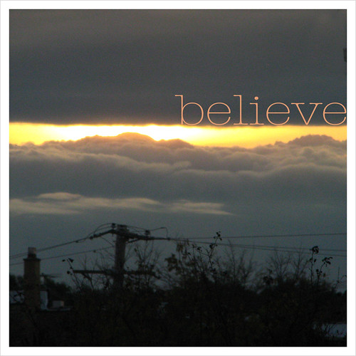 believe {out my window}