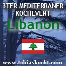 3ter mediterraner Kochevent - LIBANON - tobias kocht! - 10.12.2009-10.01.2010