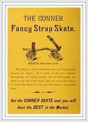 1886  Roller Rink Skates Adv. - The Conner Fancy Strap Skate - Nickel Plated.   Priced within reach of everyone  that wants a handsome skate,  by Conner and Mather Mfg. Co., Richmond, IND (carlylehold) Tags: history robert skating here roller rink skates happens haefner robertchaefner