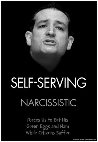 Senator Ted Cruz: Self-Serving, Narcissistic, Forces Us to Eat His Green Eggs and Ham