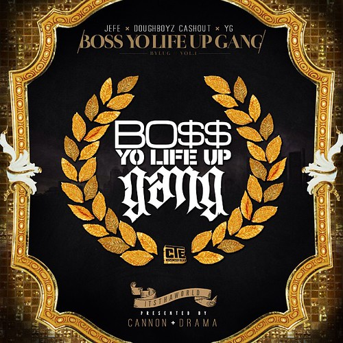 Young Jeezy, Doughboyz Cashout & YG - Boss Yo Life Up Gang Vol.1_7