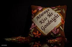 Always Will ... (BGDL) Tags: reflection cushion tabletop odc niftyfifty alwayskissmegoodnight nikond7000 bgdl lightroom5 nikkor50mm118g