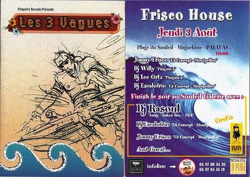"Jimi Frisko - Flyer 03/08/2000 - ""Les 3 Vagues"" @ Souleil (Montpellier) - (Patrice Heyoka flyers) <a style=""margin-left:10px; font-size:0.8em;"" href=""http://www.flickr.com/photos/110110699@N03/12210970025/"" target=""_blank"">@flickr</a>"